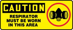 - OSHA Caution Safety Sign: Respirator Must Be Worn In This Area