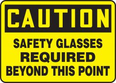- OSHA Caution Safety Sign: Safety Glasses Required Beyond This Point