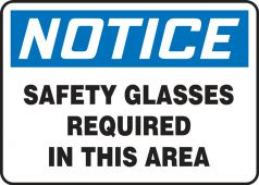 - Contractor Preferred OSHA Notice Safety Sign: Safety Glasses Required In This Area