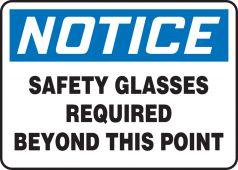 - OSHA Notice Safety Sign: Safety Glasses Required Beyond This Point