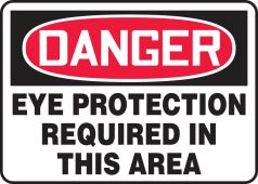 - OSHA Danger Safety Sign: Eye Protection Required In This Area