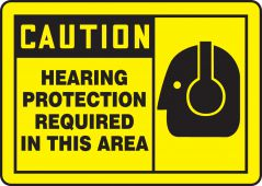 - OSHA Caution Safety Sign: Hearing Protection Required In This Area