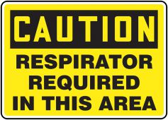 - OSHA Caution Safety Sign: Respirators Required In This Area