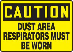 - OSHA Caution Safety Sign: Dust Area - Respirators Must Be Worn