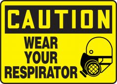 - OSHA Caution Safety Sign: Wear Your Respirator