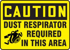 - OSHA Caution Safety Sign: Dust Respirator Required In this Area