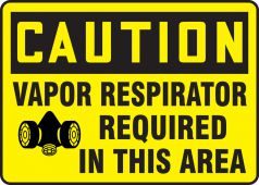 - OSHA Caution Safety Sign: Vapor Respirator Required In This Area