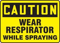 - OSHA Caution Safety Sign: Wear Respirator While Spraying