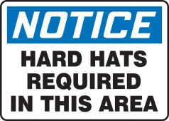 - OSHA Notice Safety Sign: Hard Hats Required In This Area