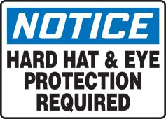 - OSHA notice Safety Sign: Hard Hat & Eye Protection Required