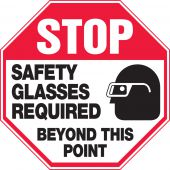 - Stop Safety Sign: Safety Glasses Required Beyond This Point