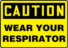 - Contractor Preferred OSHA Caution Safety Sign: Wear Your Respirator