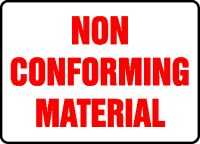 - Safety Sign: Non Conforming Material