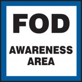 - Safety Sign: FOD Awareness Area