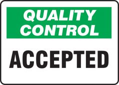 - Quality Control Safety Sign: Accepted