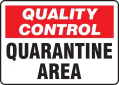 - Quality Control Safety Sign: Quarantine Area