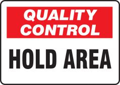 - Quality Control Safety Sign: Hold Area