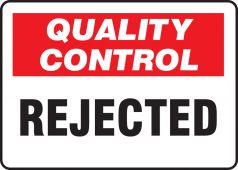 - Quality Control Safety Sign: Rejected