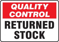 - Quality Control Safety Sign: Returned Stock