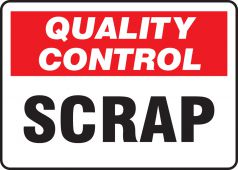 - Quality Control Safety Sign: Scrap