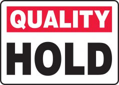 - Quality Safety Sign: Hold