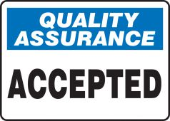 - Quality Assurance Safety Sign: Accepted