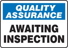 - Quality Assurance Safety Sign: Awaiting Inspection