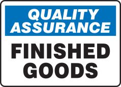- Quality Assurance Safety Sign: Finished Goods