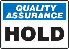 - Quality Assurance Safety Sign: Hold