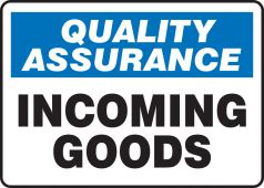 - Quality Assurance Safety Sign: Incoming Goods