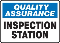 - Quality Assurance Safety Sign: Inspection Station
