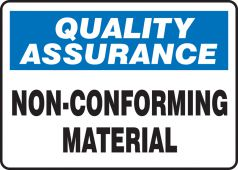 - Quality Assurance Safety Sign: Non-Conforming Material