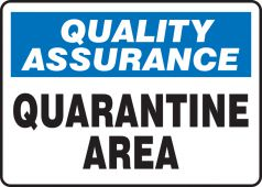 - Quality Assurance Safety Sign: Quarantine Area