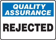 - Quality Assurance Safety Sign: Rejected