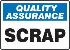 - Quality Assurance Safety Sign: Scrap