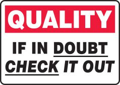 - Quality Safety Sign: If In Doubt Check It Out