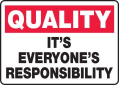 - Quality Safety Sign: It's Everyone's Responsibility