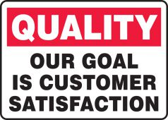 - Quality Safety Sign: Our Goal Is Customer Satisfaction