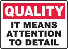- Quality Safety Sign: It Means Attention To Detail