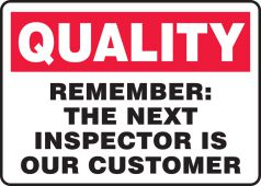 - Quality Safety Sign: Remember: The Next Inspector Is Our Customer