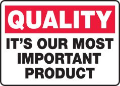 - Quality Safety Sign: It's Our Most Important Product
