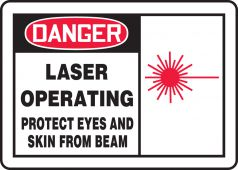 - OSHA Danger Safety Sign: Laser Operating - Protect Eyes And Skin From Beam