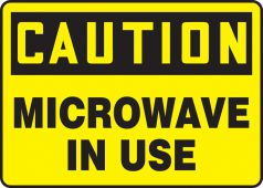 - OSHA Caution Safety Sign: Microwave In Use