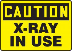 - OSHA Caution Safety Sign: X-Ray In Use