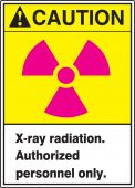 - ANSI Caution Safety Sign: X-Ray Radiation. Authorized Personnel Only.