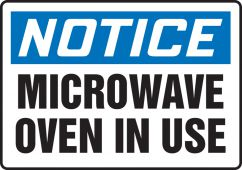 - OSHA Notice Safety Sign: Microwave Oven In Use