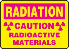 - Radiation Safety Sign: Caution - Radioactive Materials