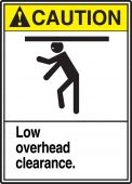 - ANSI Caution Safety Sign: Low Overhead Clearance.