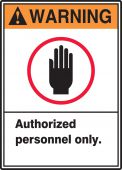 - ANSI Warning Safety Sign: Authorized Personnel Only.