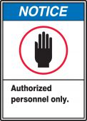 - ANSI Notice Safety Sign: Authorized Personnel Only.